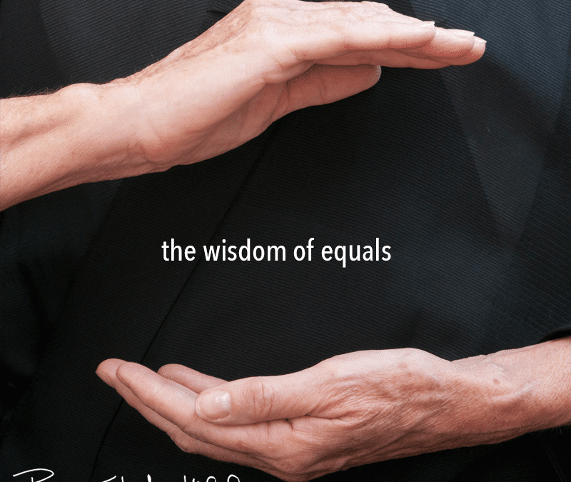 the wisdom of equals
